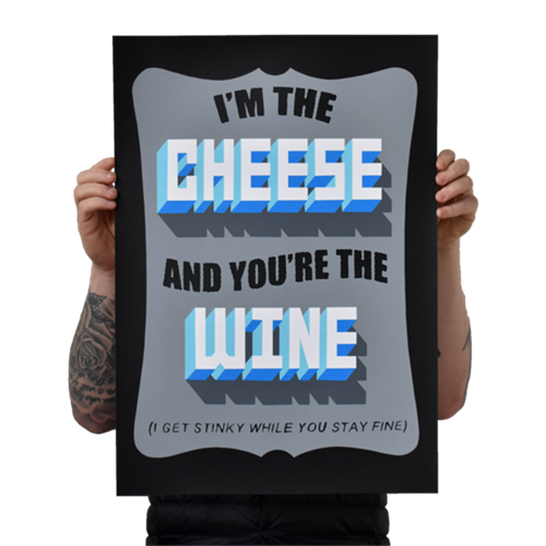 I'm The Cheese And You're The Wine