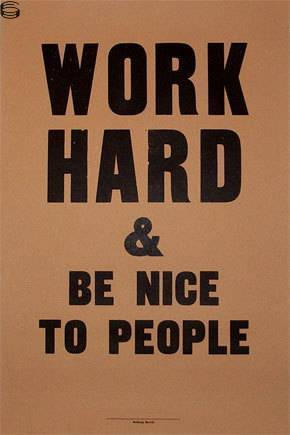 Work Hard and Be Nice To People 07