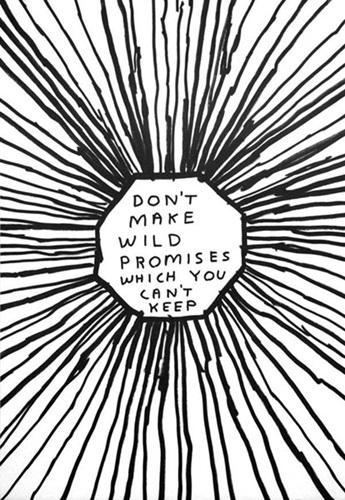 Don't Make Wild Promises Which You Can't Keep